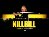 Kill Bill Vol. 1 OST - Bang Bang (My Baby Shot Me Down)